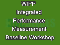 WIPP  Integrated Performance Measurement Baseline Workshop