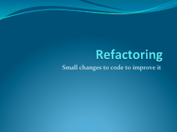 Refactoring Small changes to code to improve it