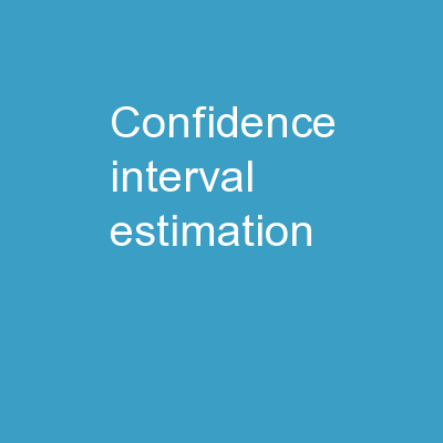 Confidence Interval Estimation PowerPoint PPT Presentation