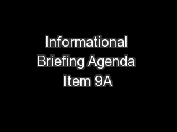 Informational Briefing Agenda Item 9A