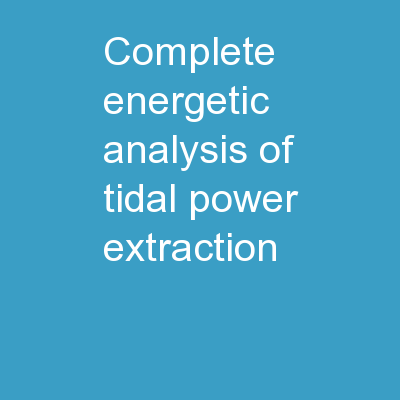 Complete Energetic Analysis of Tidal Power Extraction