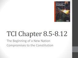 TCI Chapter 8.5-8.12 The Beginning of a New