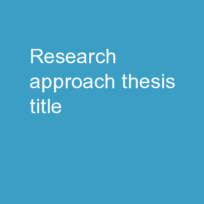 Research Approach Thesis Title: