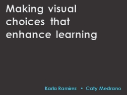 Making visual choices that enhance learning