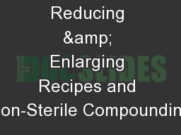 Reducing & Enlarging Recipes and Non-Sterile Compounding
