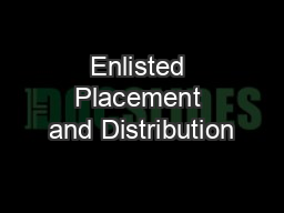 Enlisted Placement and Distribution