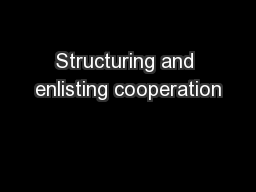 Structuring and enlisting cooperation