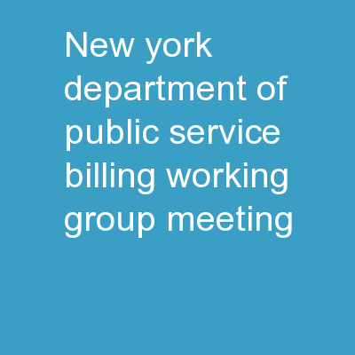 New York Department of Public Service Billing Working Group Meeting