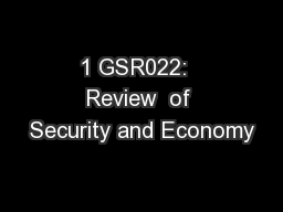 1 GSR022:  Review  of Security and Economy