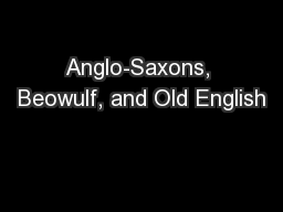 Anglo-Saxons, Beowulf, and Old English