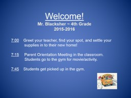 Welcome! Mr. Blacksher  ~ 4th Grade