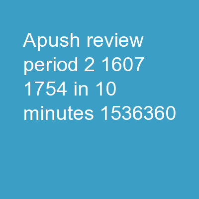 APUSH Review: Period 2 (1607 - 1754) In 10 Minutes