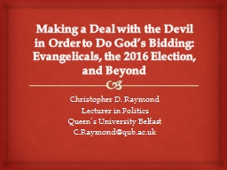 Making a Deal with the Devil in Order to Do God�s Bidding: Evangelicals, the 2016 Election, and B