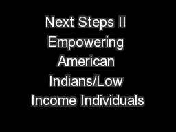 Next Steps II Empowering American Indians/Low Income Individuals