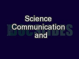 Science Communication  and PowerPoint PPT Presentation