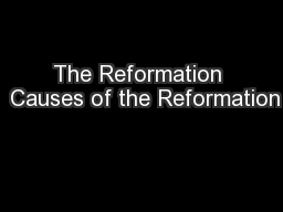 The Reformation  Causes of the Reformation