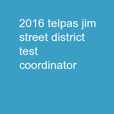 2016 TELPAS Jim Street District Test Coordinator