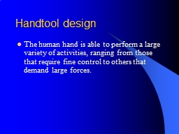 Handtool design The human hand is able to perform a large variety of activities, ranging from those