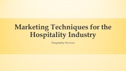 Marketing Techniques for the Hospitality Industry