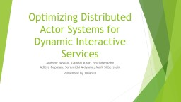 Optimizing Distributed Actor Systems for Dynamic Interactive Services