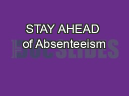 STAY AHEAD of Absenteeism