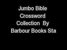 Jumbo Bible Crossword Collection  By Barbour Books Sta PowerPoint PPT Presentation