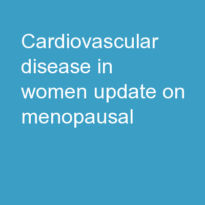 Cardiovascular Disease in Women: Update on Menopausal