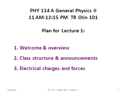 1/18/2012 PHY 114 A  Spring 2012 -- Lecture 1 PowerPoint PPT Presentation
