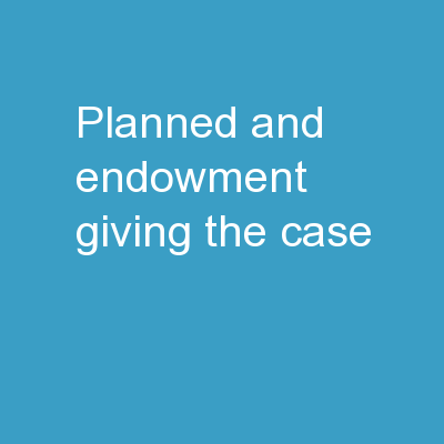 Planned and Endowment Giving: The Case