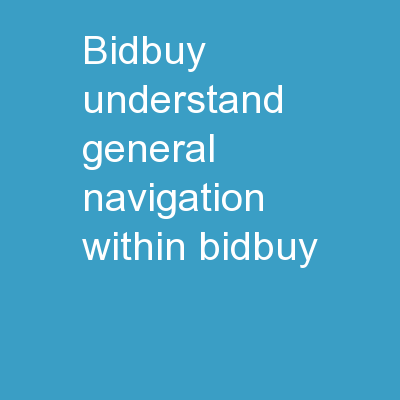 BidBuy Understand General Navigation within BidBuy