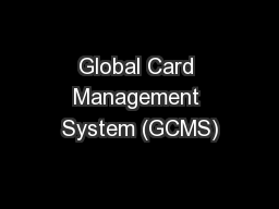 Global Card Management System (GCMS)