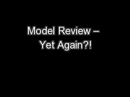 Model Review – Yet Again?!