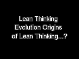 Lean Thinking Evolution Origins of Lean Thinking...?