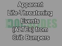 Apparent Life-Threatening Events (ALTEs) from Crib Bumpers