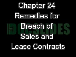 Chapter 24 Remedies for Breach of Sales and Lease Contracts