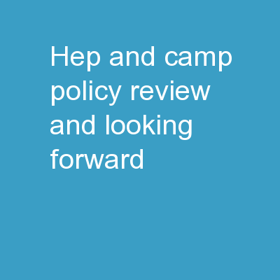 HEP and CAMP Policy Review and Looking Forward
