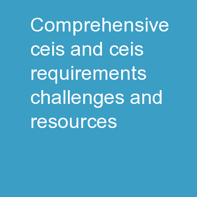 Comprehensive CEIS and CEIS: Requirements, Challenges, and Resources