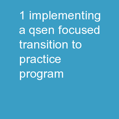 1  Implementing a QSEN Focused Transition to Practice Program