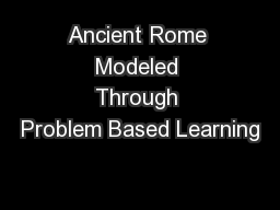 Ancient Rome Modeled Through Problem Based Learning