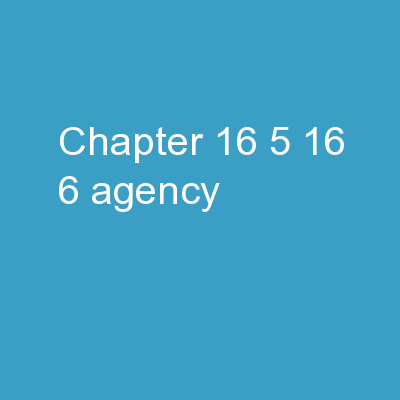 Chapter  16.5- 16.6 Agency