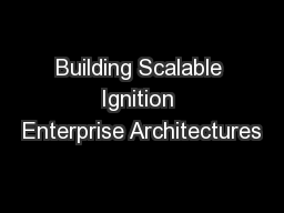 Building Scalable Ignition Enterprise Architectures