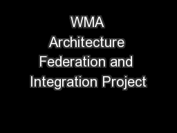WMA Architecture Federation and Integration Project PowerPoint PPT Presentation