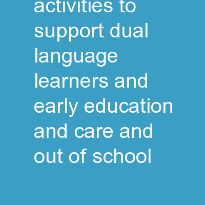 Current Activities to Support Dual Language Learners and Early Education and Care and Out of School