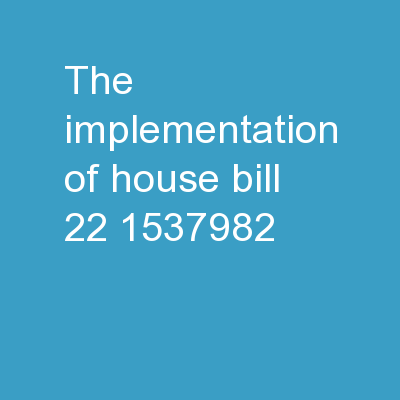 The Implementation of  House Bill 22