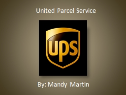 By: Mandy Martin United Parcel Service