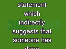 "INNUENDO INNUENDO ""a statement which indirectly suggests that someone has done something immoral"