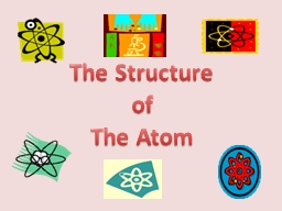 The Structure of  The Atom PowerPoint Presentation, PPT - DocSlides