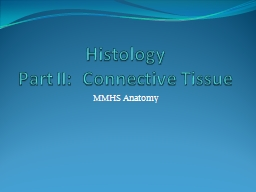 Histology Part II:  Connective Tissue