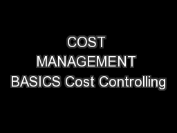 COST MANAGEMENT BASICS Cost Controlling