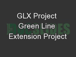 GLX Project Green Line Extension Project PowerPoint PPT Presentation